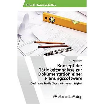 Konzept der Ttigkeitsanalyse zur Dokumentation einer Planungssoftware par Ackermann Jens