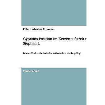Position des cypriotes im Ketzertaufstreit mit I. Stephan Erdmann & Peter Hubertus
