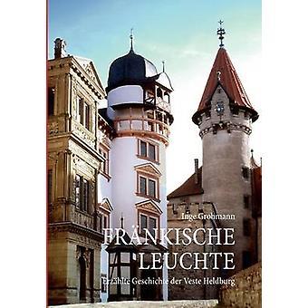 Frnkische Leuchte par Grohmann & Inge