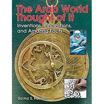 The Arab World Thought of it - Inventions - Innovations - and Amazing