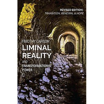 Liminal Reality and Transformational Power - Transition - Renewal and