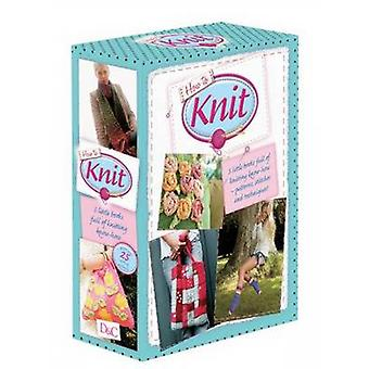 How to Knit by Claire Crompton - Jenny Hill - Louise Butt - Kirstie M