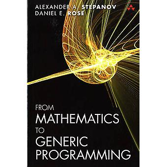 From Mathematics to Generic Programming by Alexander A. Stepanov - Da