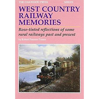 West Country Railway Memories - Rose Tinted Reflections of Some Rural