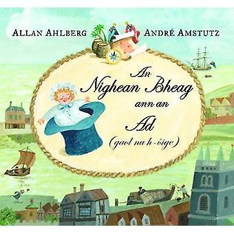 An Nighean Bheag Ann an Ad - (gaol Na H-oige) by Allan Ahlberg - Andre