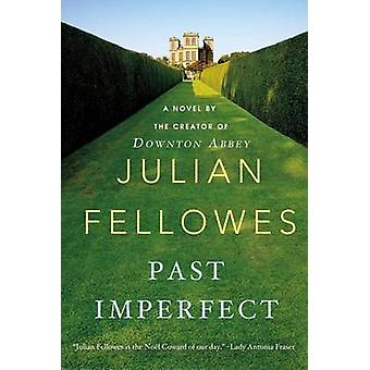 Past Imperfect by Julian Fellowes - 9781250020376 Book