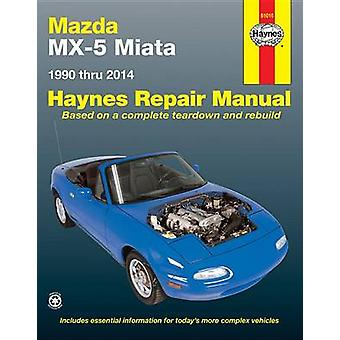Mazda MX-5 Miata Automotive Repair Manual - 1990-2014 (2nd) by Anon -