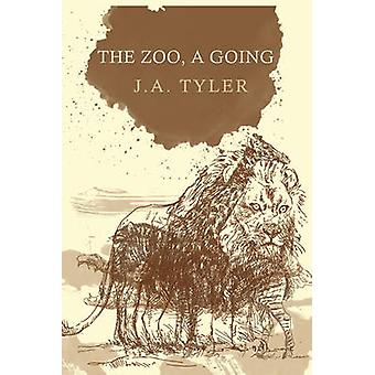 The Zoo - a Going by J.A. Tyler - 9781936873654 Book