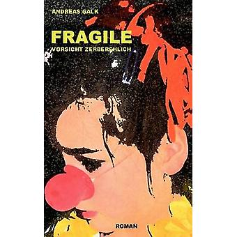 Fragile by Andreas Galk - 9783837020830 Book