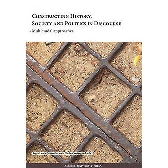 Constructing History - Society and Politics in Discourse - Multimodal