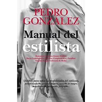 Manual del Estilista by Pedro Gonzalez - 9788492924745 Book