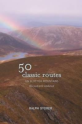 50 Classic Routes on Scottish Mountains by Ralph Storer - 97818428209