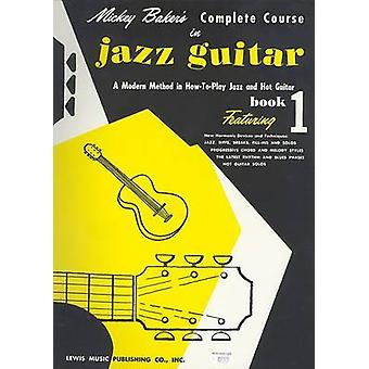 Mickey Baker's Complete Course in Jazz Guitar by Mickey Baker - 97808