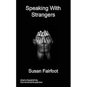 Speaking With Strangers by Fairfoot & Susan
