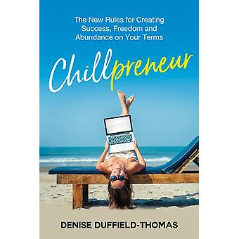 Chillpreneur by Denise DuffieldThomas