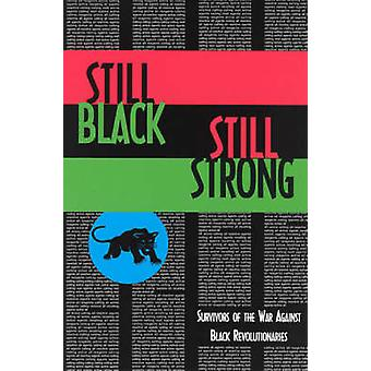 Still Black - Still Strong - Survivors of the War Against Black Revolu