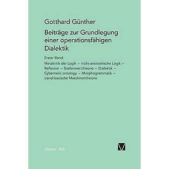 Beitrge zur Grundlegung einer operationsfhigen Dialektik  Beitrge zur Grundlegung einer operationsfhigen Dialektik by Gnther & Gotthard