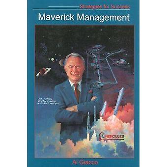 Maverick Management - Strategies for Success by Alexander Giacco - 978