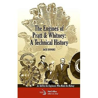The Engines of Pratt & Whitney - A Technical History as Told by the En