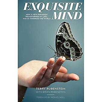 Exquisite Mind: How a New Paradigm Transformed My Life ... and is Sweeping the World