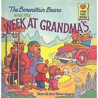 The Berenstain Bears and the Week at Grandma's by Stan Berenstain - J