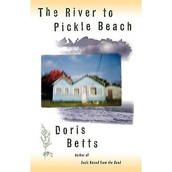 The River to Pickle Beach by Betts & Doris