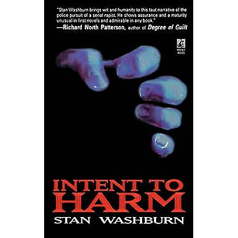 Intent to Harm by Washburn & Stan