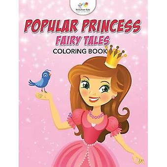 Popular Princess Fairy Tales Coloring Book by Kreative Kids