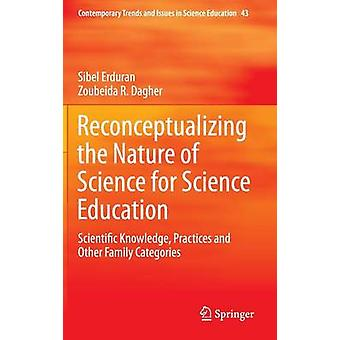 Reconceptualizing the Nature of Science for Science Education by Sibel ErduranZoubeida R. Dagher