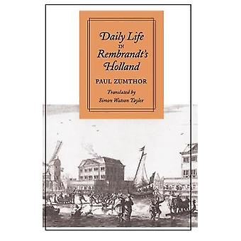 Daily Life in Rembrandt's Holland by Paul Zumthor - 9780804722018 Book