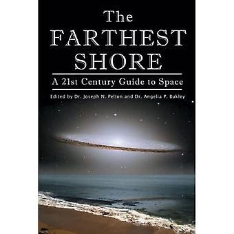 Farthest Shore: A 21st Century Guide to Space (Apogee Books Space Series)