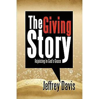 The Giving Story Rejoicing in Gods Grace by Davis & Jeffrey
