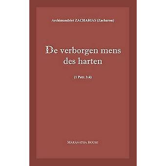 De verborgen mens des harten 1Petr.34 by Zacharou & Archim. Zacharias