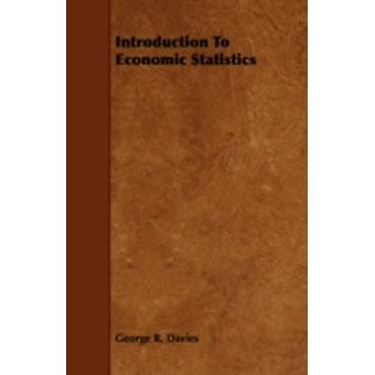Introduction to Economic Statistics by Davies & George R.