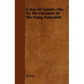 A Year of Country Life Or the Chronicle of the Young Naturalists by Various