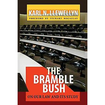 The Bramble Bush On Our Law and Its Study by Llewellyn & Karl N.