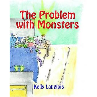 The Problem with Monsters by Langlois & Kelly