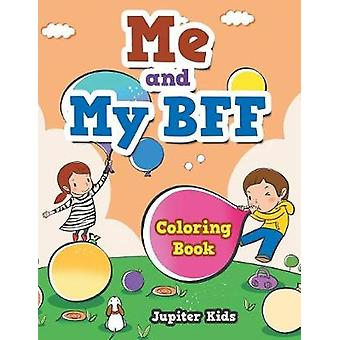 Me and My BFF Coloring Book by Jupiter Kids