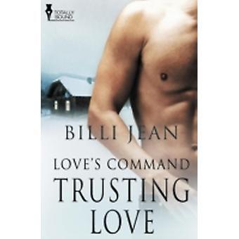 Loves Command Trusting Love by Jean & Billi