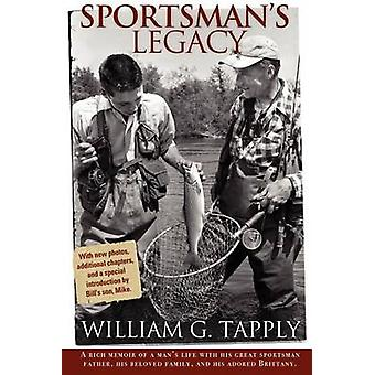 Sportsmans Legacy by Tapply & William G.