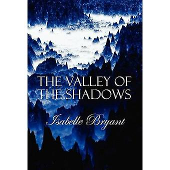 The Valley of The Shadows by Bryant & Isabelle