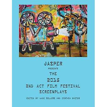 Jasper Presents the 2015 2nd ACT Film Festival Screenplays by Sellers & Wade