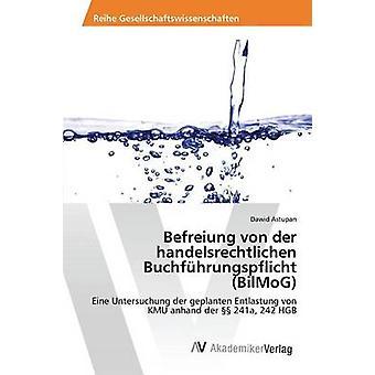 Befreiung von der handelsrechtlichen Buchfhrungspflicht BilMoG by Astupan Dawid