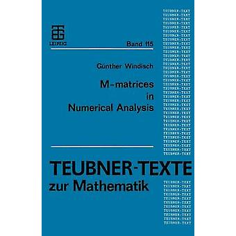 Mmatrices in Numerical Analysis by Windisch & Gnther