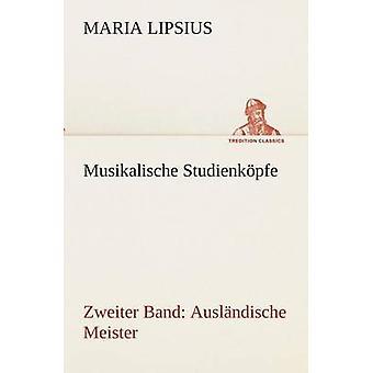 Musikalische Studienkpfe by Lipsius & Maria
