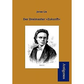 Der Dreimaster Zukunft by Lie & Jonas