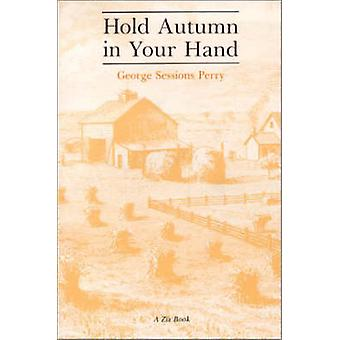 Hold Autumn in Your Hand by Perry & George Sessions