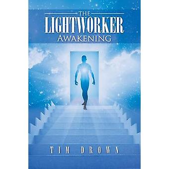 The Lightworker Awakening by Drown & Tim