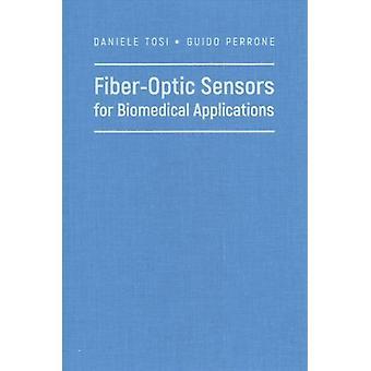 FiberOptic Sensors for Biomedical Applications by Tosi & DanielePerrone & Guido