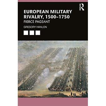 European Military Rivalry 15001750 by Gregory Hanlon